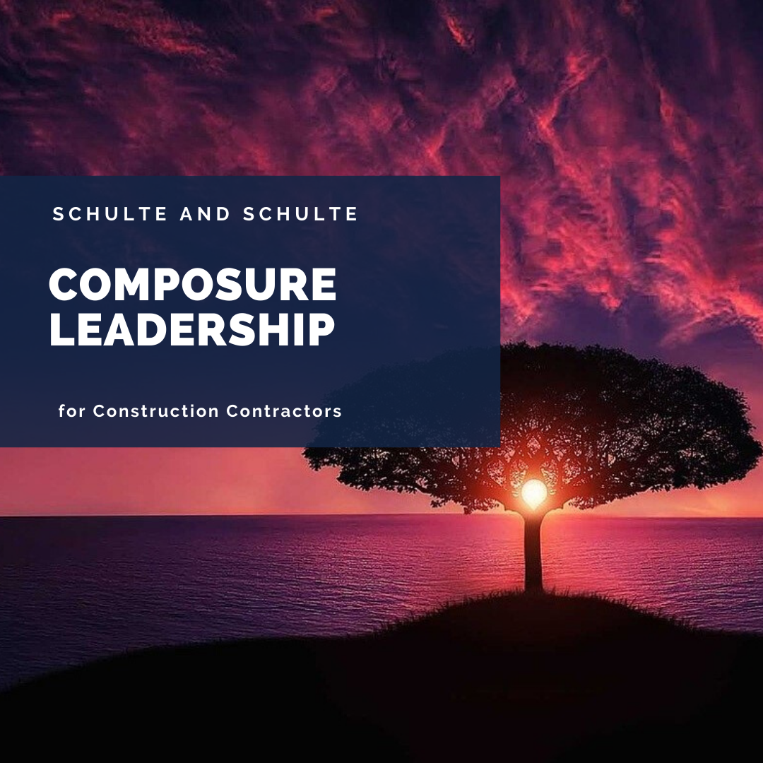 Leadership of your construction contracting business requires composure